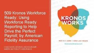 509 Kronos Workforce Ready Using Workforce Ready Reporting