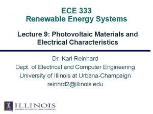 ECE 333 Renewable Energy Systems Lecture 9 Photovoltaic