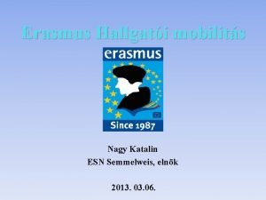 Erasmus Hallgati mobilits Nagy Katalin ESN Semmelweis elnk
