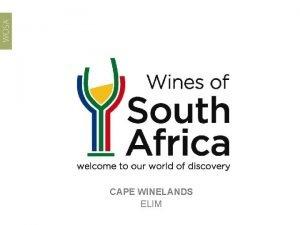 CAPE WINELANDS ELIM Elim Cape South Coast PRODUCTION