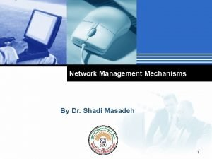 Network Management Mechanisms By Dr Shadi Masadeh Company