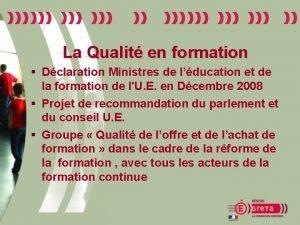 La Qualit en formation Dclaration Ministres de lducation