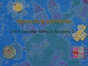 Gerunds Infinitives Unit 9 Grammar Forms Functions 3