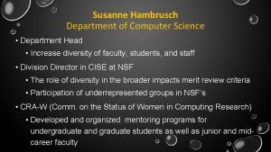 Susanne Hambrusch Department of Computer Science Department Head