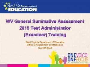 WV General Summative Assessment 2015 Test Administrator Examiner