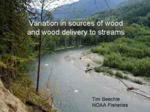 Variation in sources of wood and wood delivery