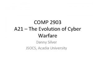 COMP 2903 A 21 The Evolution of Cyber