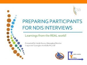 PREPARING PARTICIPANTS FOR NDIS INTERVIEWS Learnings from the