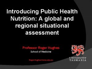 Introducing Public Health Nutrition A global and regional