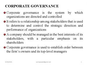 CORPORATE GOVERNANCE Corporate governance is the system by