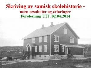 Skriving av samisk skolehistorie noen resultater og erfaringer