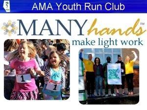 AMA Youth Run Club make light work AMA