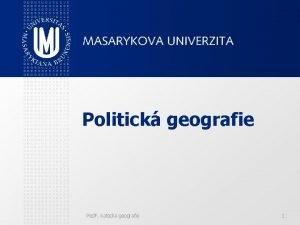 Politick geografie Ped F katedra geografie 1 Zklady