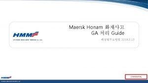 Maersk Honam GA Guide HYUNDAI MERCHANT MARINE Co