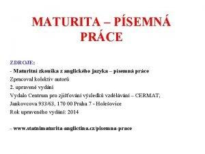 MATURITA PSEMN PRCE ZDROJE Maturitn zkouka z anglickho