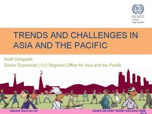 TRENDS AND CHALLENGES IN ASIA AND THE PACIFIC