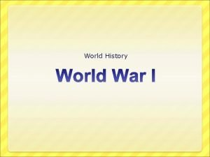 World History Causes of WWI Alliances between nations