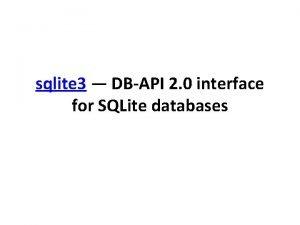 sqlite 3 DBAPI 2 0 interface for SQLite
