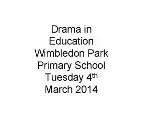 Drama in Education Wimbledon Park Primary School th