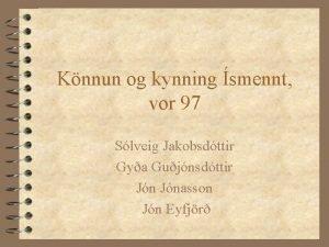 Knnun og kynning smennt vor 97 Slveig Jakobsdttir