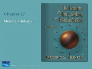 Chapter 27 Money and Inflation Money and Inflation