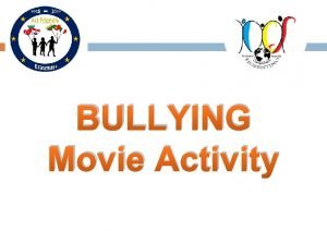 BULLYING Movie Activity BULLYING Movie Activity During the