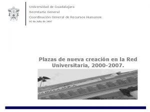 Universidad de Guadalajara Secretara General Coordinacin General de