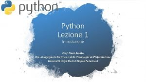 Python Lezione 1 Introduzione Prof Flora Amato Dip