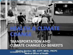 HEALTH CLIMATE CHANGE TRANSPORTATION AND CLIMATE CHANGE COBENEFITS
