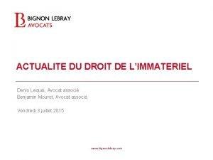 ACTUALITE DU DROIT DE LIMMATERIEL Denis Lequai Avocat
