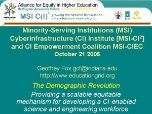 MinorityServing Institutions MSI Cyberinfrastructure CI Institute MSICI 2