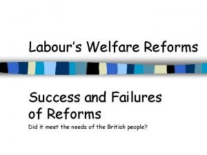 Labours Welfare Reforms Success and Failures of Reforms