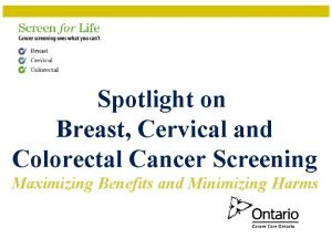 Spotlight on Breast Cervical and Colorectal Cancer Screening