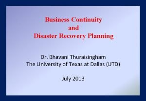 Business Continuity and Disaster Recovery Planning Dr Bhavani