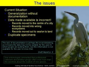 The issues Current Situation Generalization without documentation Data