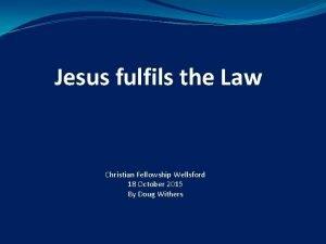 Jesus fulfils the Law Christian Fellowship Wellsford 18