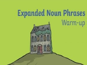 What Is an Expanded Noun Phrase An expanded