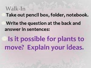WalkIn Take out pencil box folder notebook Write