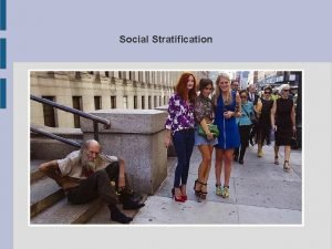 Social Stratification Social stratification a system by which