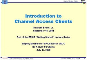 Channel Access Clients Introduction to Channel Access Clients