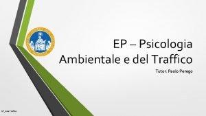EP Psicologia Ambientale e del Traffico Tutor Paolo