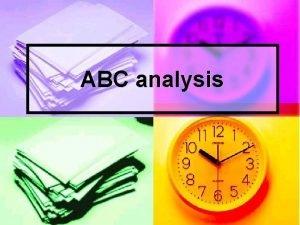 ABC analysis What is ABC analysis n ABC