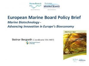 European Marine Board Policy Brief Marine Biotechnology Advancing