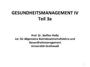 GESUNDHEITSMANAGEMENT IV Teil 3 a Prof Dr Steffen