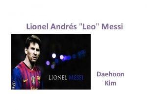 Lionel Andrs Leo Messi Daehoon Kim Lionel Andrs