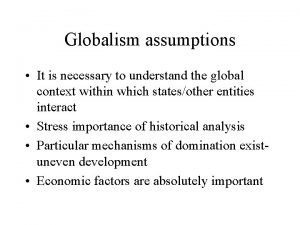 Globalism assumptions It is necessary to understand the