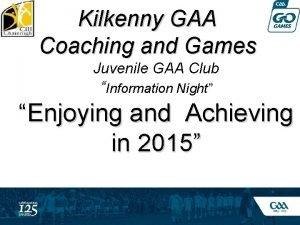 Kilkenny GAA Coaching and Games Juvenile GAA Club