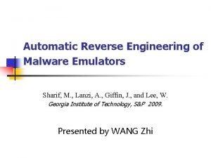 Automatic Reverse Engineering of Malware Emulators Sharif M