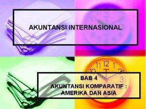 AKUNTANSI INTERNASIONAL BAB 4 AKUNTANSI KOMPARATIF AMERIKA DAN