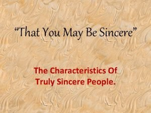 That You May Be Sincere The Characteristics Of